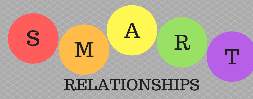How to have S.M.A.R.T Relationships